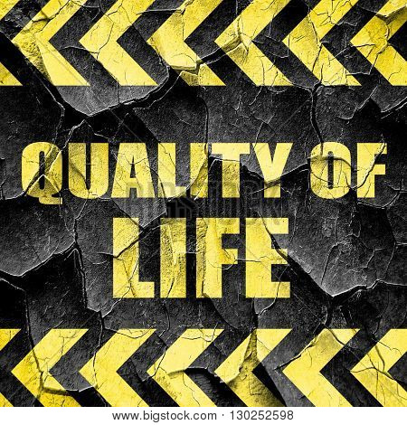 quality of life, black and yellow rough hazard stripes