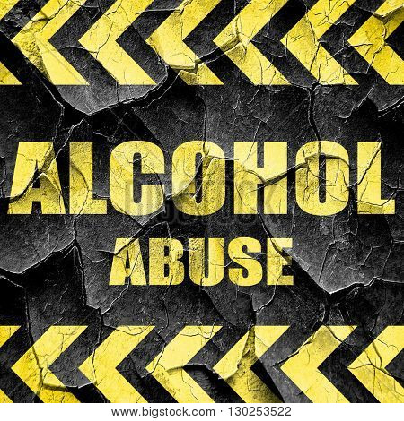 Alcohol abuse sign, black and yellow rough hazard stripes
