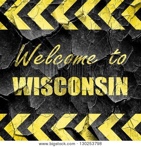 Welcome to wisconsin, black and yellow rough hazard stripes
