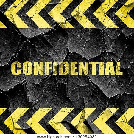 confidential sign background, black and yellow rough hazard stri