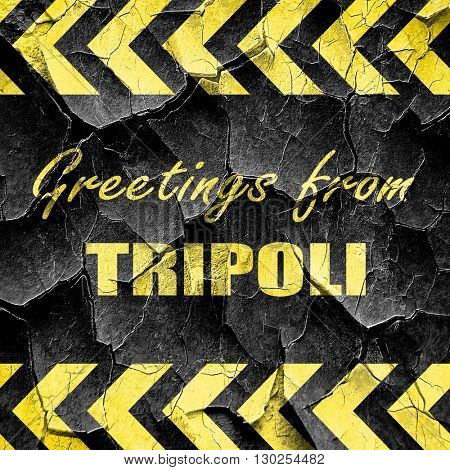 Greetings from tripoli, black and yellow rough hazard stripes