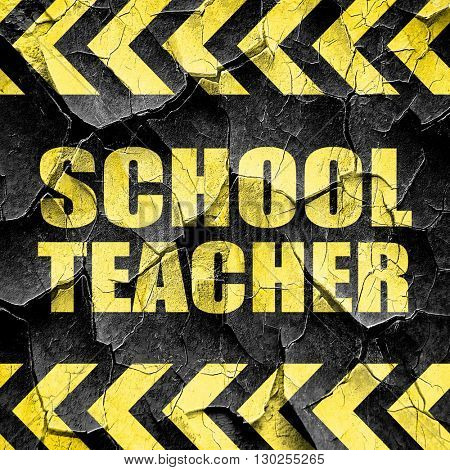 school teacher, black and yellow rough hazard stripes