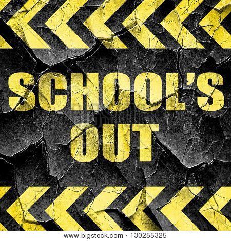 school's out, black and yellow rough hazard stripes