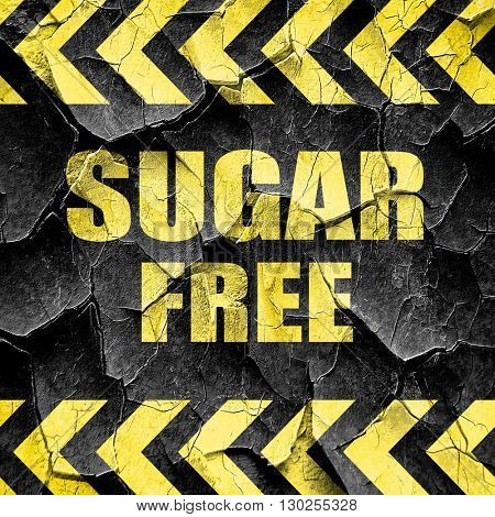 sugar free sign, black and yellow rough hazard stripes