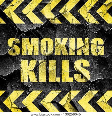 smoking kills, black and yellow rough hazard stripes