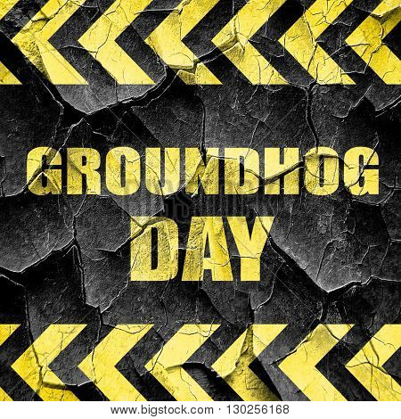 groundhog day, black and yellow rough hazard stripes
