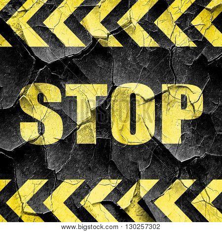 stop, black and yellow rough hazard stripes