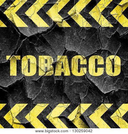 tobacco, black and yellow rough hazard stripes
