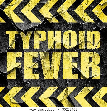 typhoid fever, black and yellow rough hazard stripes