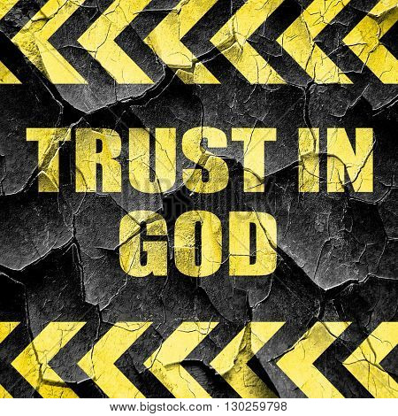 trust in god, black and yellow rough hazard stripes