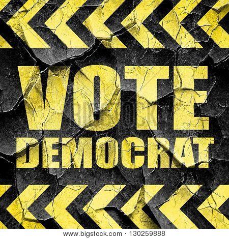 vote democrat, black and yellow rough hazard stripes