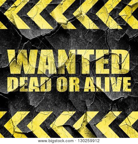 wanted dead or alive, black and yellow rough hazard stripes