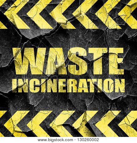 waste incineration, black and yellow rough hazard stripes