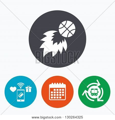 Basketball fireball sign icon. Sport symbol. Mobile payments, calendar and wifi icons. Bus shuttle.