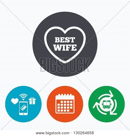 Best wife sign icon. Heart love symbol. Mobile payments, calendar and wifi icons. Bus shuttle.