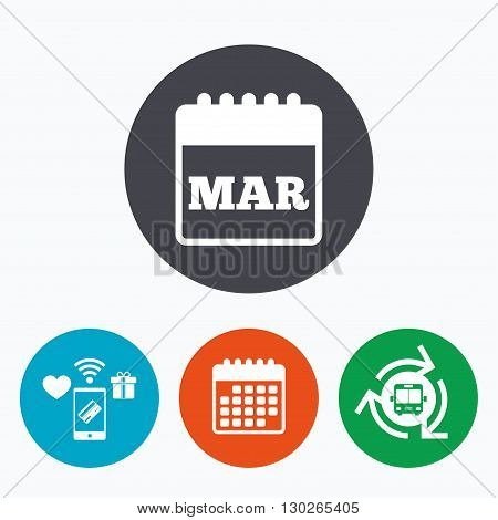 Calendar sign icon. March month symbol. Mobile payments, calendar and wifi icons. Bus shuttle.