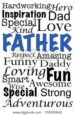 An illustration with words describing how special a father is. Can be used for special occasions like Father's Day.