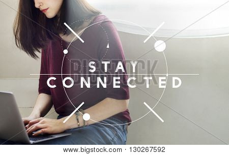 Stay Connected Internet Networking Communication Concept