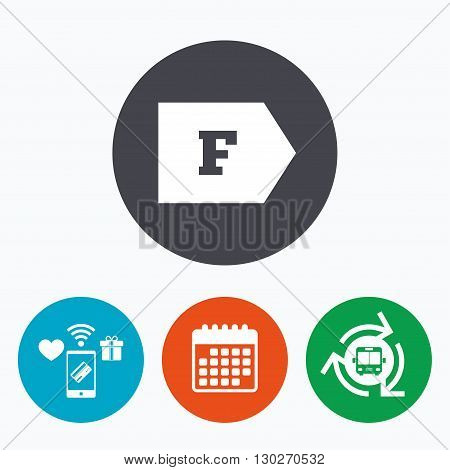 Energy efficiency class F sign icon. Energy consumption symbol. Mobile payments, calendar and wifi icons. Bus shuttle.