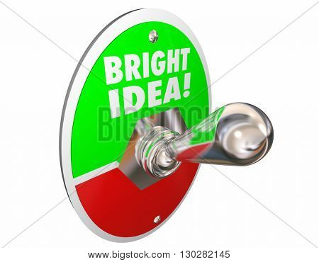 Bright Idea Original Thought Creativity Words Switch 3d Illustration