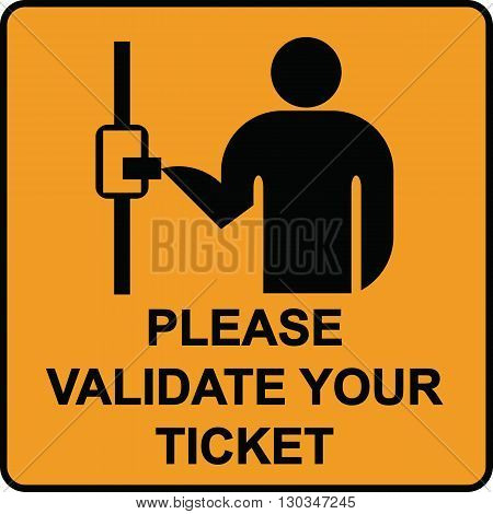 Please validate your ticket in public transport sign vector