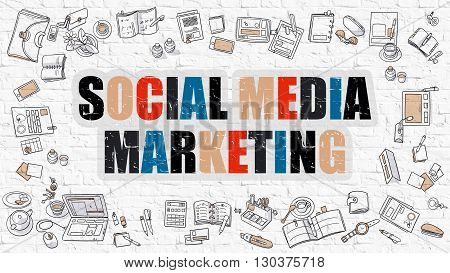 Social Media Marketing. Multicolor Inscription on White Brick Wall with Doodle Icons Around. Modern Style Illustration with Doodle Design Icons. Social Media Marketing on White Brickwall Background.