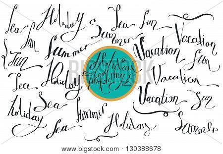 Vector collection of lettering dedicated to summer vacation with words sea sun vacation holiday summer. Isolated on white background hand drawn letters in script style drawn with liquid ink