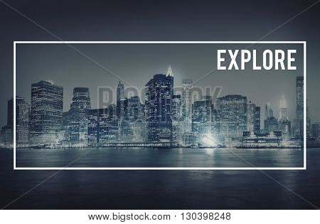Explore Exploration Journey Destination Travel Concept