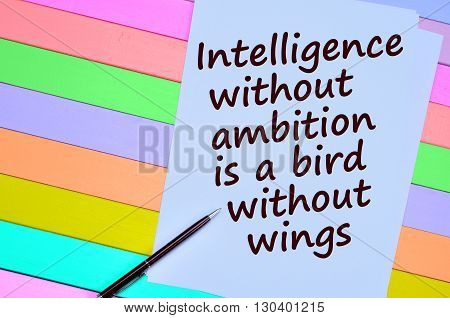 Inspirational quote. Intelligence without ambition on paper