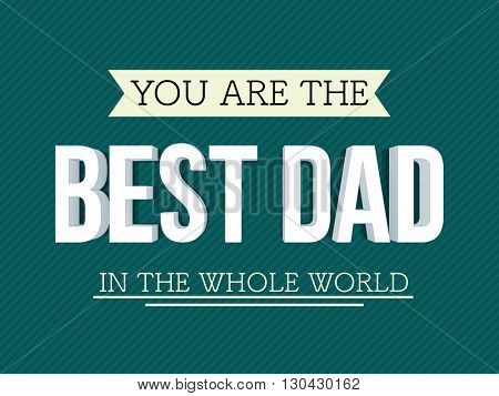 Elegant greeting card design with 3D Text Best Dad on green background for Happy Father's Day celebration.