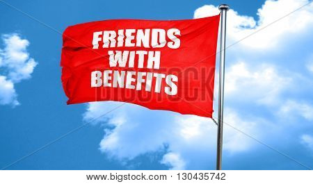 friends with benefits, 3D rendering, a red waving flag