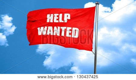 Help wanted sign, 3D rendering, a red waving flag