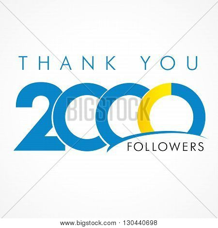 The vector thanks card for network friends with 2000th numbers text. Thank you 2000 followers logo