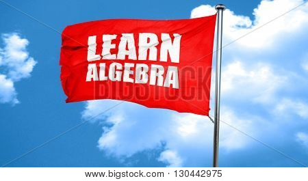 learn algebra, 3D rendering, a red waving flag