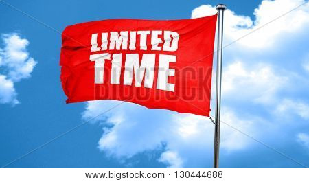 limited time, 3D rendering, a red waving flag