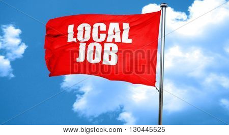 local job, 3D rendering, a red waving flag