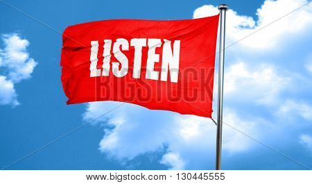 listen, 3D rendering, a red waving flag