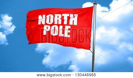 north pole, 3D rendering, a red waving flag