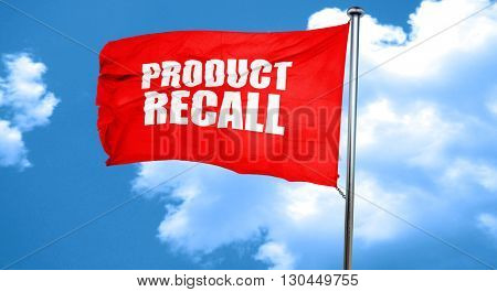 product recall, 3D rendering, a red waving flag