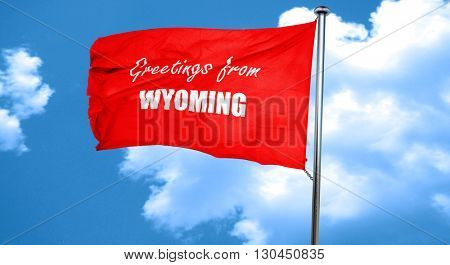 Greetings from wyoming, 3D rendering, a red waving flag