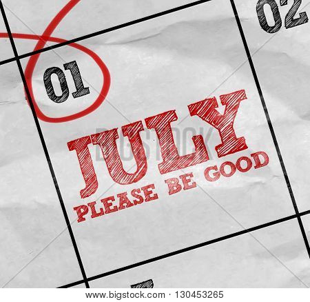 Concept image of a Calendar with the text: July Please Be Good