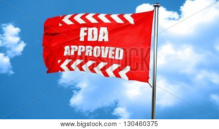 FDA approved background, 3D rendering, a red waving flag