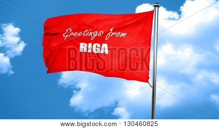 Greetings from riga, 3D rendering, a red waving flag