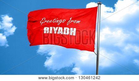 Greetings from riyadh, 3D rendering, a red waving flag