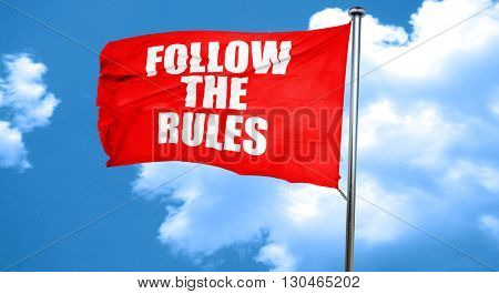 follow the rules, 3D rendering, a red waving flag