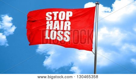 stop hair loss, 3D rendering, a red waving flag