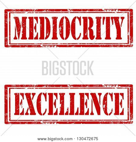 Set of grunge rubber stamps with text Mediocrity and Excellence,vector illustration