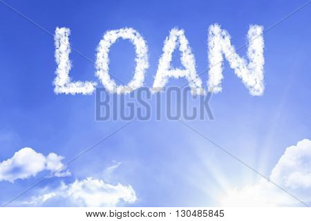 Loan cloud word with a blue sky