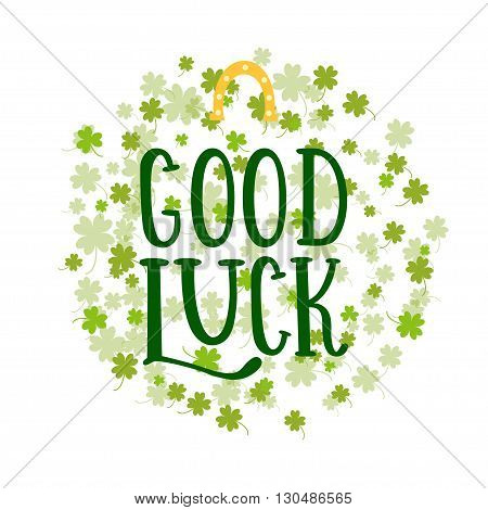 Good luck. Lettering card stroke of good luck. Elements for holidays card decoration party poster. Greeting card for Patrick day. Vector illustration with horseshoe and clover