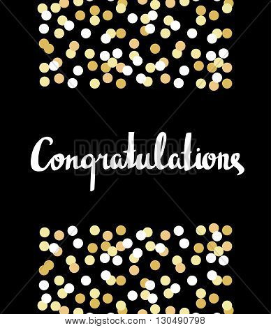 Congratulations Calligraphy. Congratulations Background with gold confetti. Graduation Card